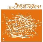 Sumo Enached Orchestra JAZZ ATTITUDE vol 3